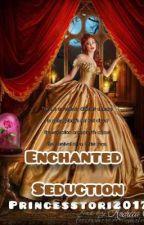 The Enchanting Seductress(BOOK 2) by PRINCESSTORI2017