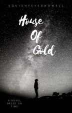 House Of Gold by BeebosVLine