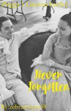 Never Forgotten (Hamilton ~ Laurens x Peggy ~ fanfic) ON HOLD by zebrastripes59