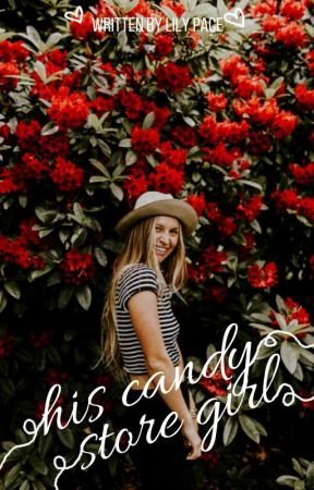His Candy Store Girl | ✓ by classyreads