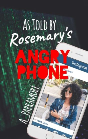 As Told by Rosemary's Angry Phone