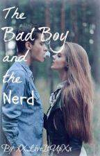 The Bad Boy and The Nerd by xXLiveItUpXx