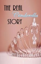 The Real Cinderella Story by PizzaBagels