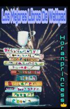 Los Mejores Libros de Wattpad by horanprin21