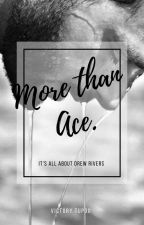 More Than Ace    #Wattys2017 by Darkthoughts001