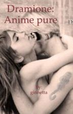 Dramione: Anime pure by sfigataintutto