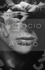 Negócio Do Acaso by GraemiliOliveira