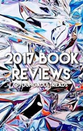 YA Book Reviews 2017 by youngadultreads