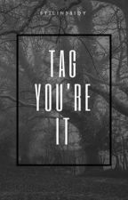 Tag You're it by Stilinssidy