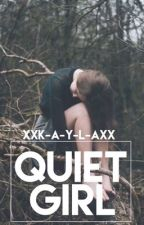 Quiet Girl by xxK-A-Y-L-Axx