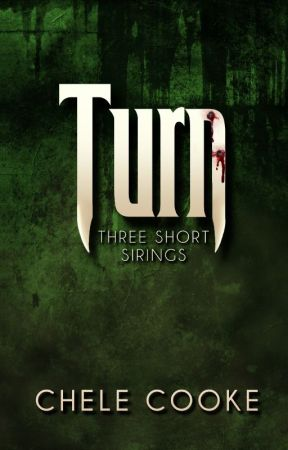 Turn: Three Short Sirings by CheleCooke