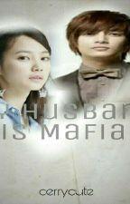 MY HUSBAND IS MAFIA by CerryCutte