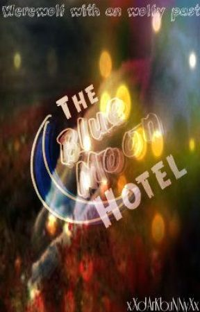 The Blue Moon Hotel [REWRITING] by xXdArKbuNNyXx