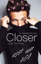 Closer [L.T]  by baelouiss