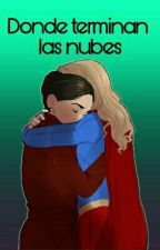 Donde terminan las nubes. Supercorp One Shot. by lutthers