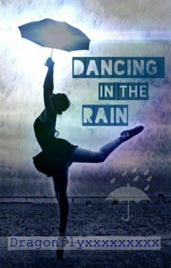 Quotes Dancing In The Rain Dragonflyxxxxxxxxx Wattpad