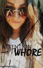 Attention Whore {Harry Styles} by harrytheheartstealer