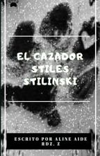 El Cazador Stiles Stiliski by AlineAideRodriguezZu