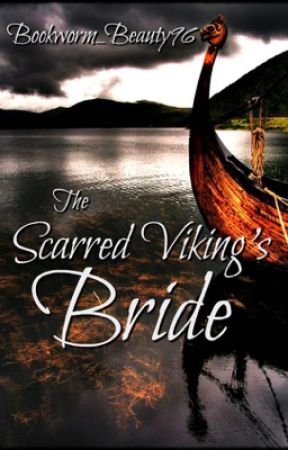 The Scarred Viking's Bride by Bookworm_Beauty96