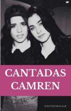 cantadas camren by girlfriendalaur