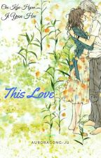 This Love 🔚 by auroragong-ju