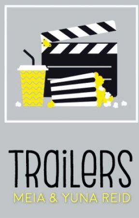 Trailers || closed by DG_and_Reid