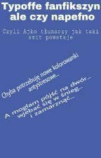 Typoffe fanfikszyn-Powstawanie (parodiiija) by _Aikoo_