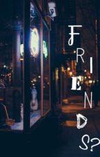 Friends?  by AliceSilvaZanon