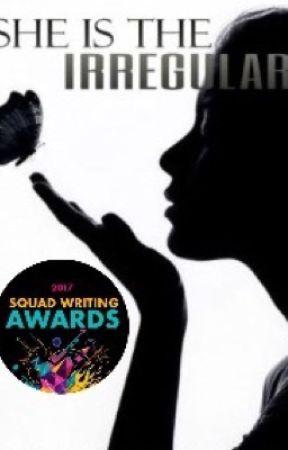|She is the Irregular| #squadwritingawards| #theheavenlyawards by x_SilverWolf_x
