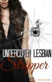 Undercover Lesbian Stripper by pxnk_lemonade