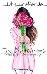 The Antonyms || COMING by _LilyLunaPanda_
