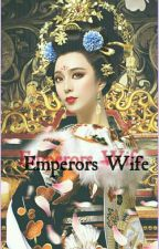 Emperor's Wife *Edited* by AnissaNikoleC
