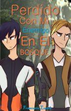 Perdido Con Mi Enemigo En El Bosque by FrancescaLoredo
