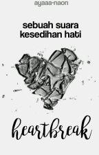 HEARTBREAK by ayaaa-naon