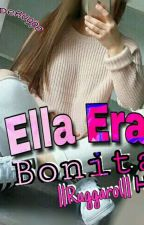 Ella Era Bonita ||Ruggaro|| Hot  by ElSexyDeRugge