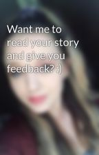 Want me to read your story and give you feedback? :) by StormyWinter