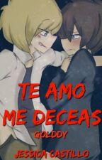 Te Amo Me Deseas [Jessica Castillo] {En Edición} by jessicachan1919