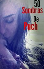 '50 Sombras de Puch' |Rodea| by rodea22rodribea