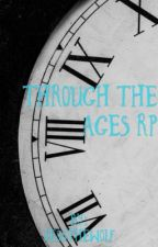 Through The Ages RP by JessTheWolf