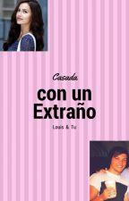 Casada con un Extraño by ClaraGuzman