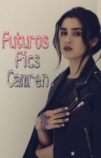Futuros fics Camren by GigiJaurello