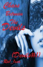 Chaos Between The Devils (Devils #1) by Ra1_1ssa