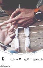 El arte de amar by xXWeTheQueensXx
