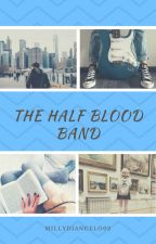 The Half Blood Band   by MillyDiAngelo02