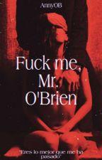 Fuck me, Mr. O'Brien  by anny_Obrien24