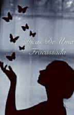 Dicas De Uma Fracassada. by BadAngel233