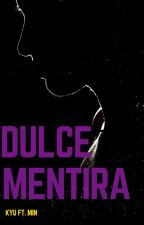 KyuMin ♡ Dulce Mentira. by kyuftmin