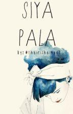 Siya pala by theirisheingel