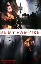 Be My Vampire  by ally1800