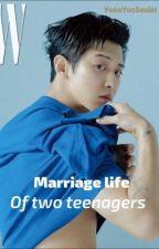 Marriage Life Of Two Teenagers. by YoonYooSeul61